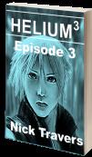 Helium3 Episode3